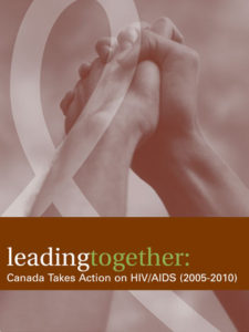 Leading together: Canada Takes Action on HIV/AIDS (2005-2010) | Au premier plan : le Canada se mobilise contre le VIH/sida (2005-2010) Image