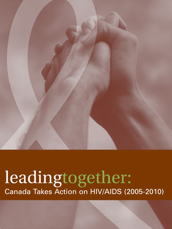 Leading together: Canada Takes Action on HIV/AIDS (2005-2010) | Au premier plan : le Canada se mobilise contre le VIH/sida (2005-2010) Image