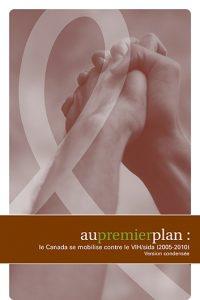 Au premier plan : le Canada se mobilise contre le VIH/sida (2005-2010) version condensée [Booklet] Image