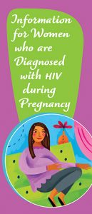 Information for Women who are Diagnosed with HIV during Pregnancy Image