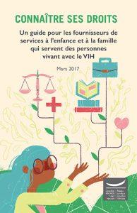Connaître ses droits : Un guide pour les fournisseurs de services à l'enfance et à la famille qui servent des personnes vivant avec le VIH Image