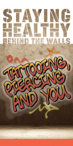 Staying Healthy Behind the Walls: Tattooing, Piercing and You Image