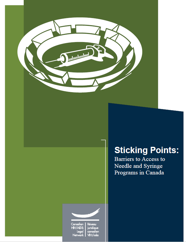 Sticking Points: Barriers to Access to Needle and Syringe Programs in Canada | Points de friction : questions juridiques obstacles à l'accès aux programmes de seringues au Canada Image