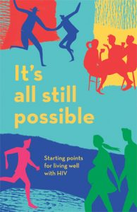 It's All Still Possible: Starting Points for Living Well with HIV Image