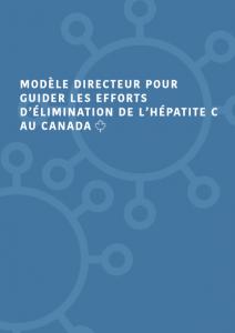 Modèle directeur pour guider les efforts d'élimination de l'hépatite C au Canada Image