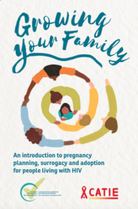 Growing Your Family: An Introduction To Pregnancy Planning, Surrogacy and Adoption for People Living with HIV Image