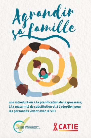 Agrandir sa famille :  une introduction à la planification de la grossesse, à la maternité de substitution et à l'adoption pour les personnes vivant avec le VIH Image